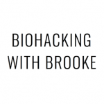 Biohacking with brooke
